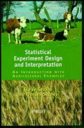 Statistical Experiment Design and Interpretation: An Introduction with Agricultural Examples (Σχεδιασμός και ερμηνεία στατιστικών πειραμάτων - έκδοση στα αγγλικά)