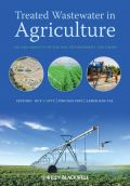 Treated Wastewater in Agriculture: Use and impacts on the soil environments and crops (Επεξεργασμένα λύματα στη γεωργία - έκδοση στα αγγλικά)
