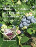 Compendium of Blueberry, Cranberry, and Lingonberry Diseases and Pests, Second Edition