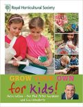 RHS Grow Your Own for Kids (Κηπουρική για παιδιά - έκδοση στα αγγλικά)