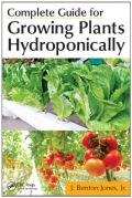 Complete Guide for Growing Plants Hydroponically (Υδροπονική καλλιέργεια φυτών - έκδοση στα αγγλικά)