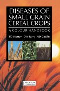 Diseases of Small Grain Cereal Crops