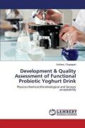 Development & Quality Assessment of Functional Probiotic Yoghurt Drink