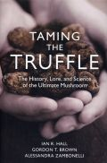 Taming the Truffle, The History, Lore, and Science of the Ultimate Mushroom (Τρούφα - Έκδοση στα αγγλικά)