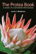 The Protea Book, A Guide to Cultivated Proteaceae (Πρωτέα - έκδοση στα αγγλικά)